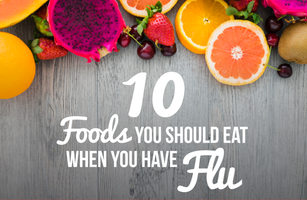 10 Foods You Should Eat When You Have Flu