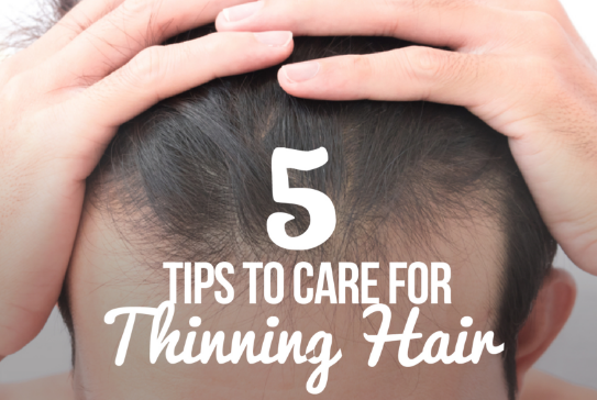 5 Tips To Care for Thinning Hair
